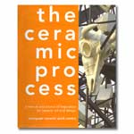 The Ceramic Process: A Manual And Source of Inspiration for Ceramic Art And DesignThe Ceramic Process: A Manual And Source of Inspiration for Ceramic Art And Design