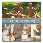 The Encyclopedia of Sculpting Techniques: A Comprehensive Visual Guide to Traditional and Contemporary Techniques