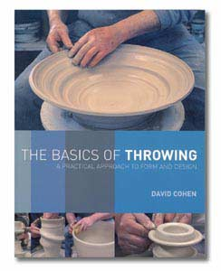 The Basics of Throwing: A Practical Approach to Form and Design