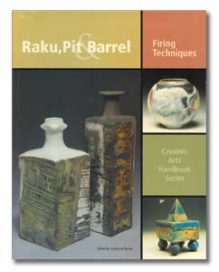 Raku, Pit & Barrel: Firing Techniques
