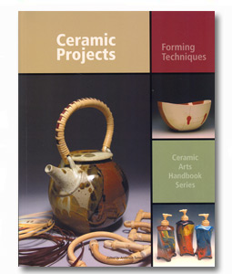 Ceramic Projects: Forming Techniques (Ceramic Arts Handbook Series)