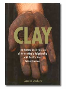 clay the history and evolution of humankinds relationship