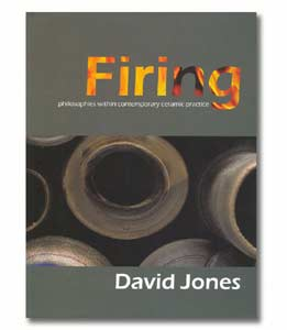 Firing: philosopies within contemporary ceramic practice