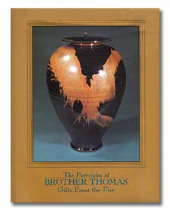 Gifts from the Fire: The Porcelains of Brother Thomas