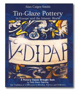 Tin-Glaze Pottery in Europe and the Islamic World