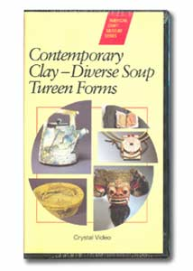 Contemporary Clay: Diverse Soup Tureen Forms (VHS)